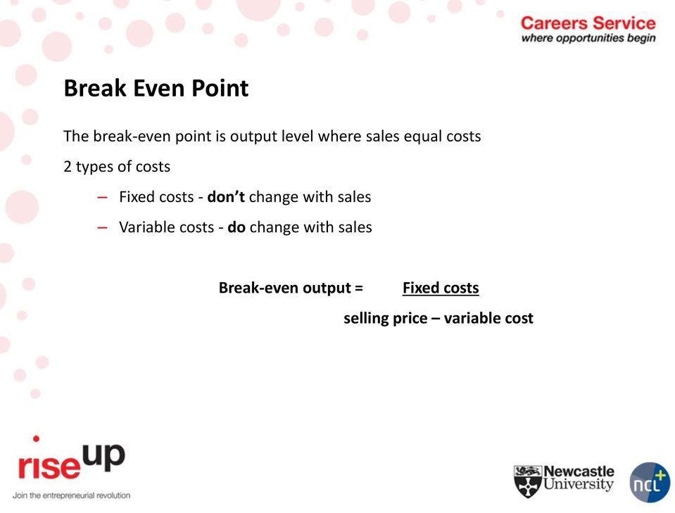 don t change with sales Variable costs - do change with