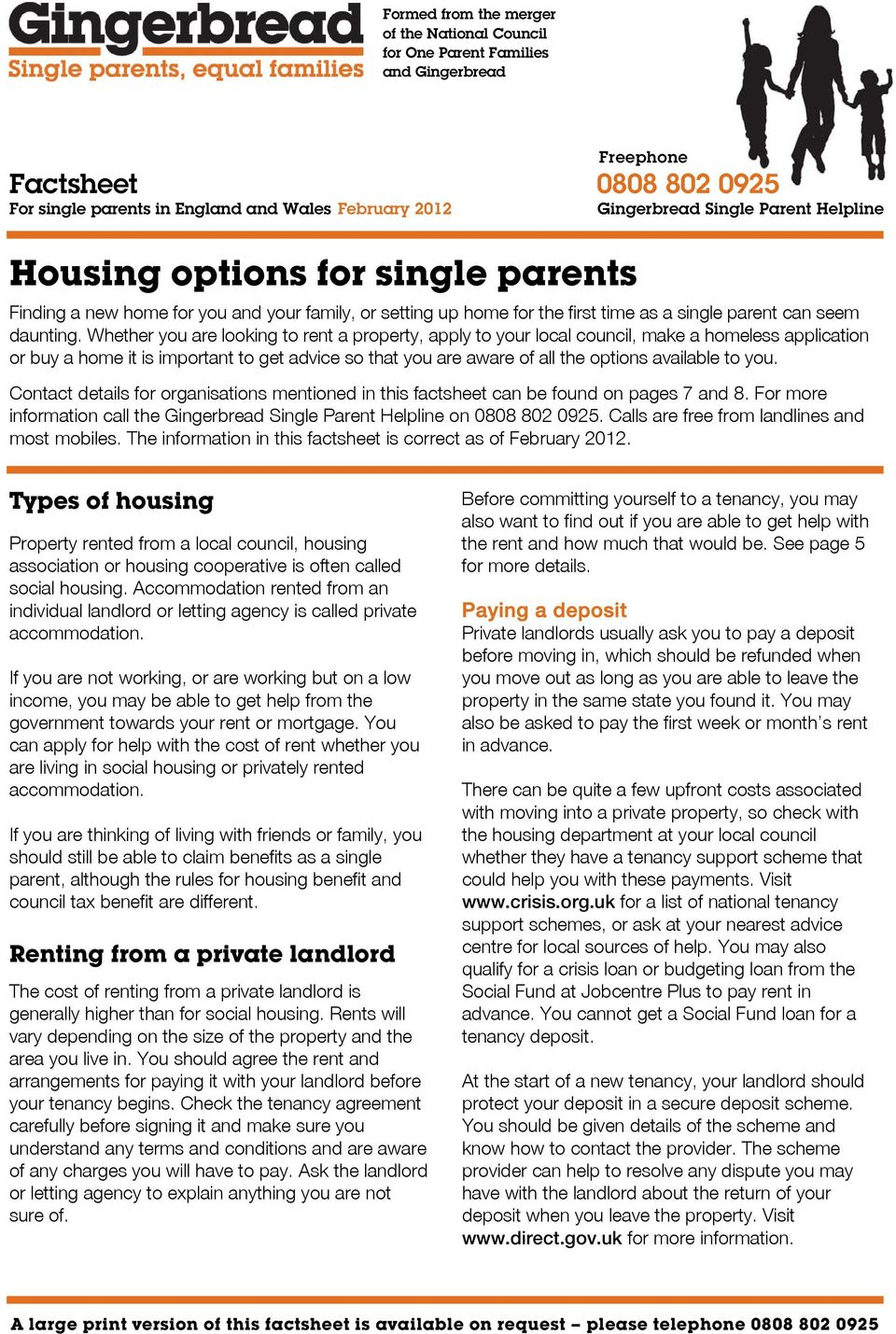 Whether you are looking to rent a property, apply to your local council, make a homeless application or buy a home it is important to get advice so that you are aware of all the options available to