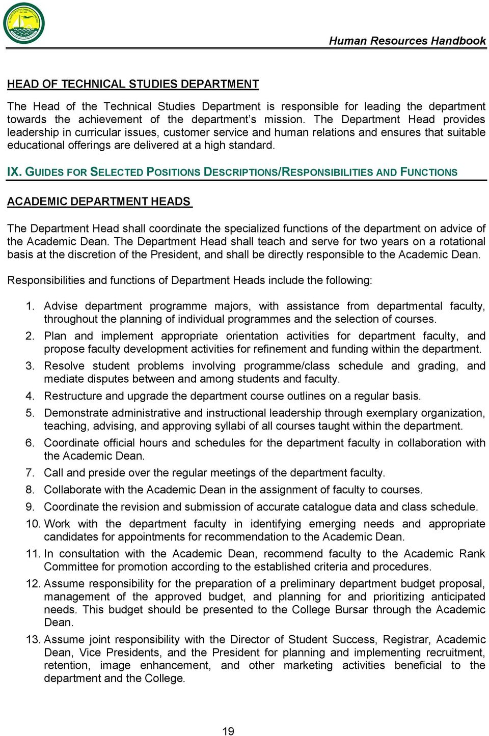 GUIDES FOR SELECTED POSITIONS DESCRIPTIONS/RESPONSIBILITIES AND FUNCTIONS ACADEMIC DEPARTMENT HEADS The Department Head shall coordinate the specialized functions of the department on advice of the