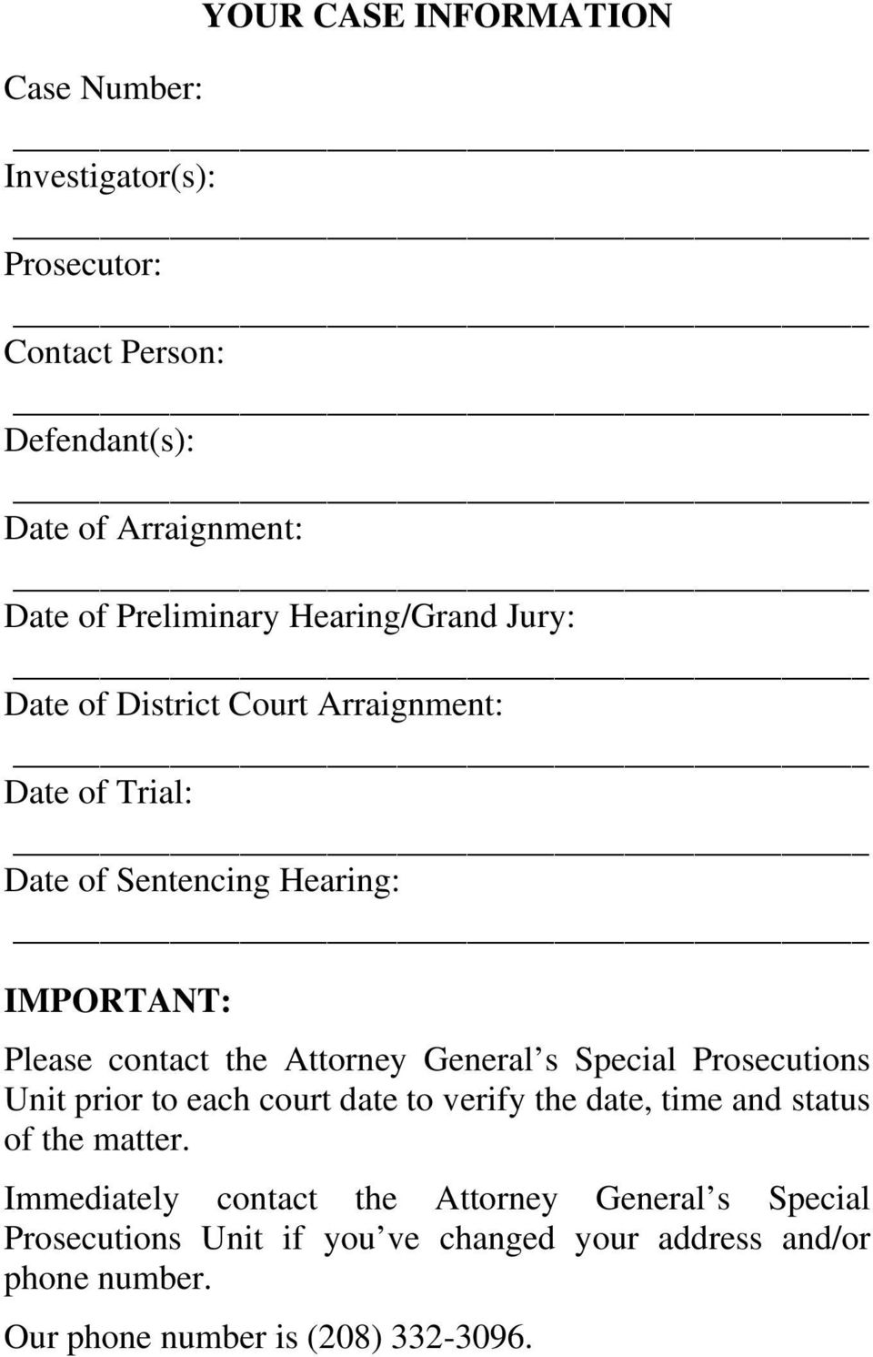 Attorney General s Special Prosecutions Unit prior to each court date to verify the date, time and status of the matter.