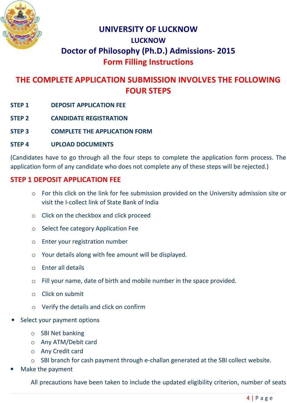 ) Admissions- 2015 Form Filling Instructions THE COMPLETE APPLICATION SUBMISSION INVOLVES THE FOLLOWING FOUR STEPS STEP 1 STEP 2 STEP 3 STEP 4 DEPOSIT APPLICATION FEE CANDIDATE REGISTRATION COMPLETE