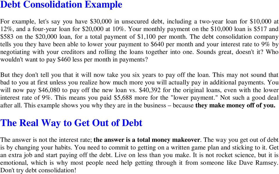 The debt consolidation company tells you they have been able to lower your payment to $640 per month and your interest rate to 9% by negotiating with your creditors and rolling the loans together