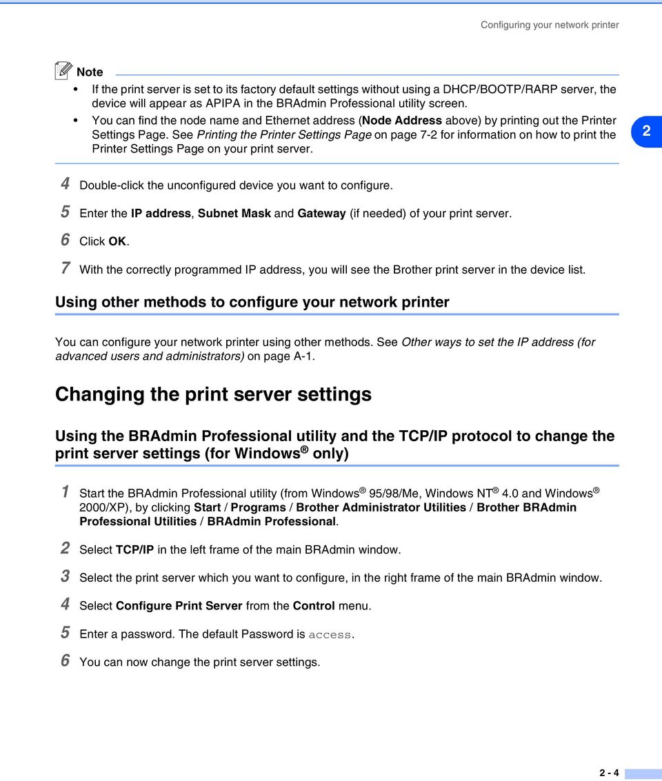 See Printing the Printer Settings Page on page 7-2 for information on how to print the Printer Settings Page on your print server. 2 4 Double-click the unconfigured device you want to configure.
