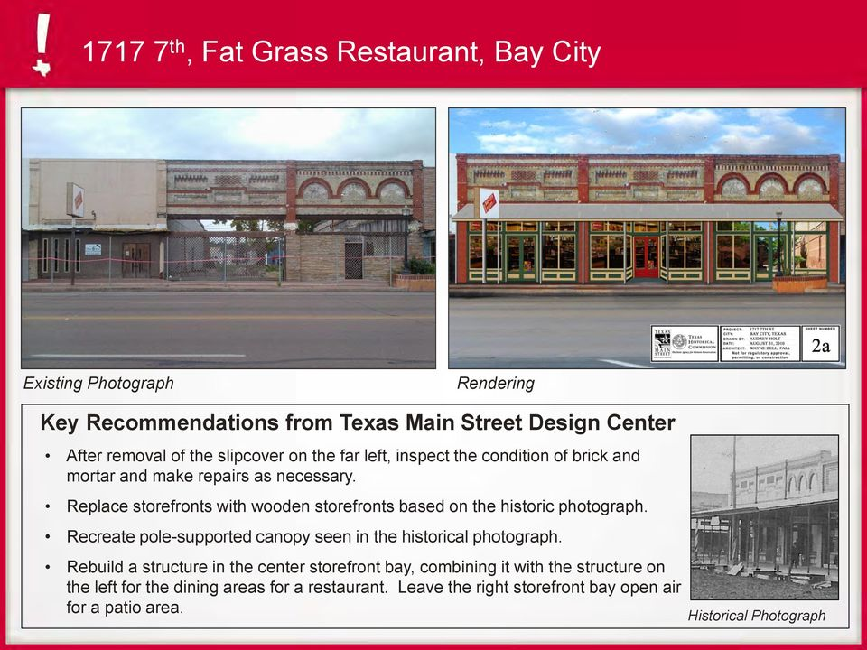 Replace storefronts with wooden storefronts based on the historic photograph. Recreate pole-supported canopy seen in the historical photograph.