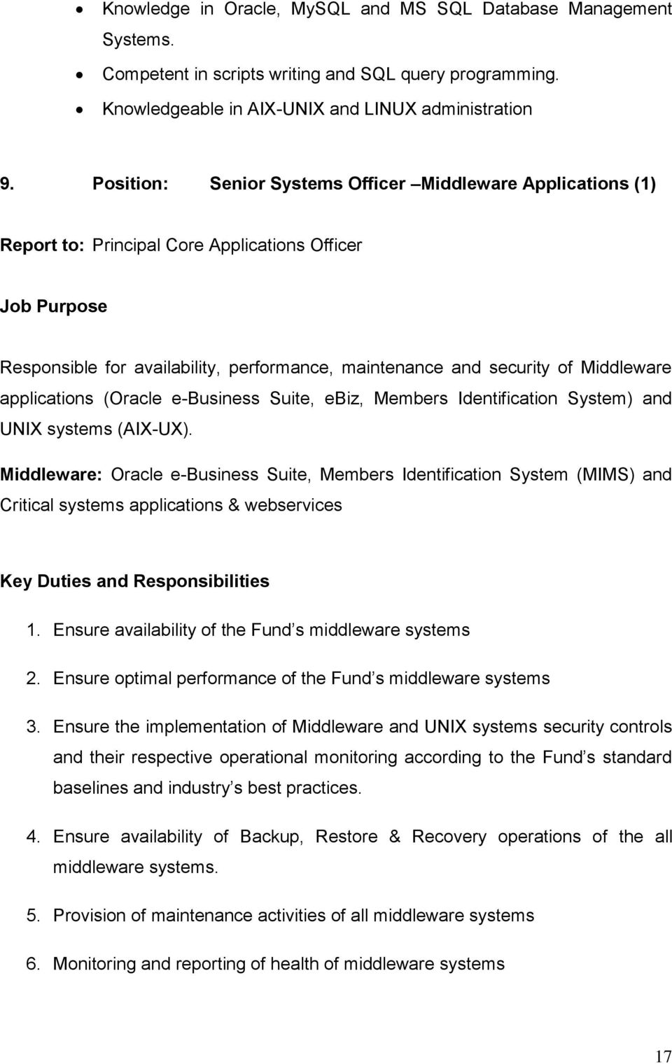 Middleware applications (Oracle e-business Suite, ebiz, Members Identification System) and UNIX systems (AIX-UX).