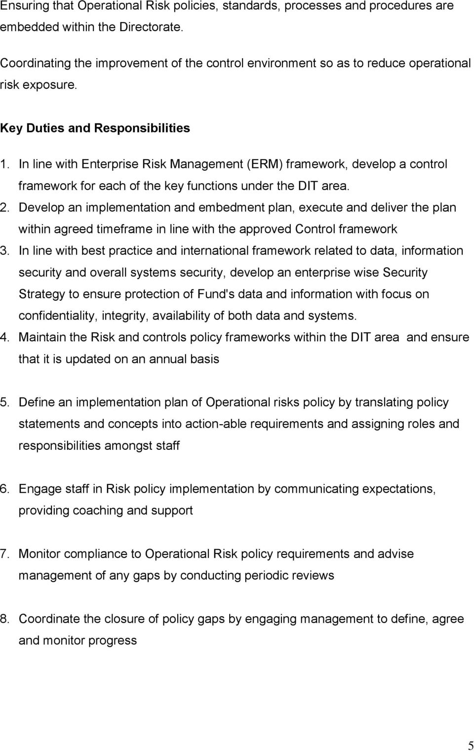 In line with Enterprise Risk Management (ERM) framework, develop a control framework for each of the key functions under the DIT area. 2.