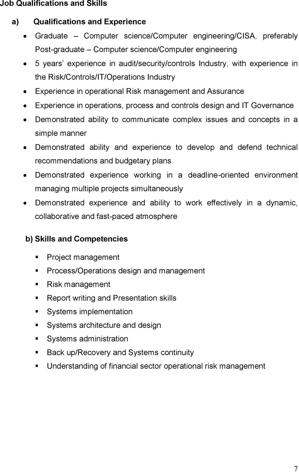 design and IT Governance Demonstrated ability to communicate complex issues and concepts in a simple manner Demonstrated ability and experience to develop and defend technical recommendations and