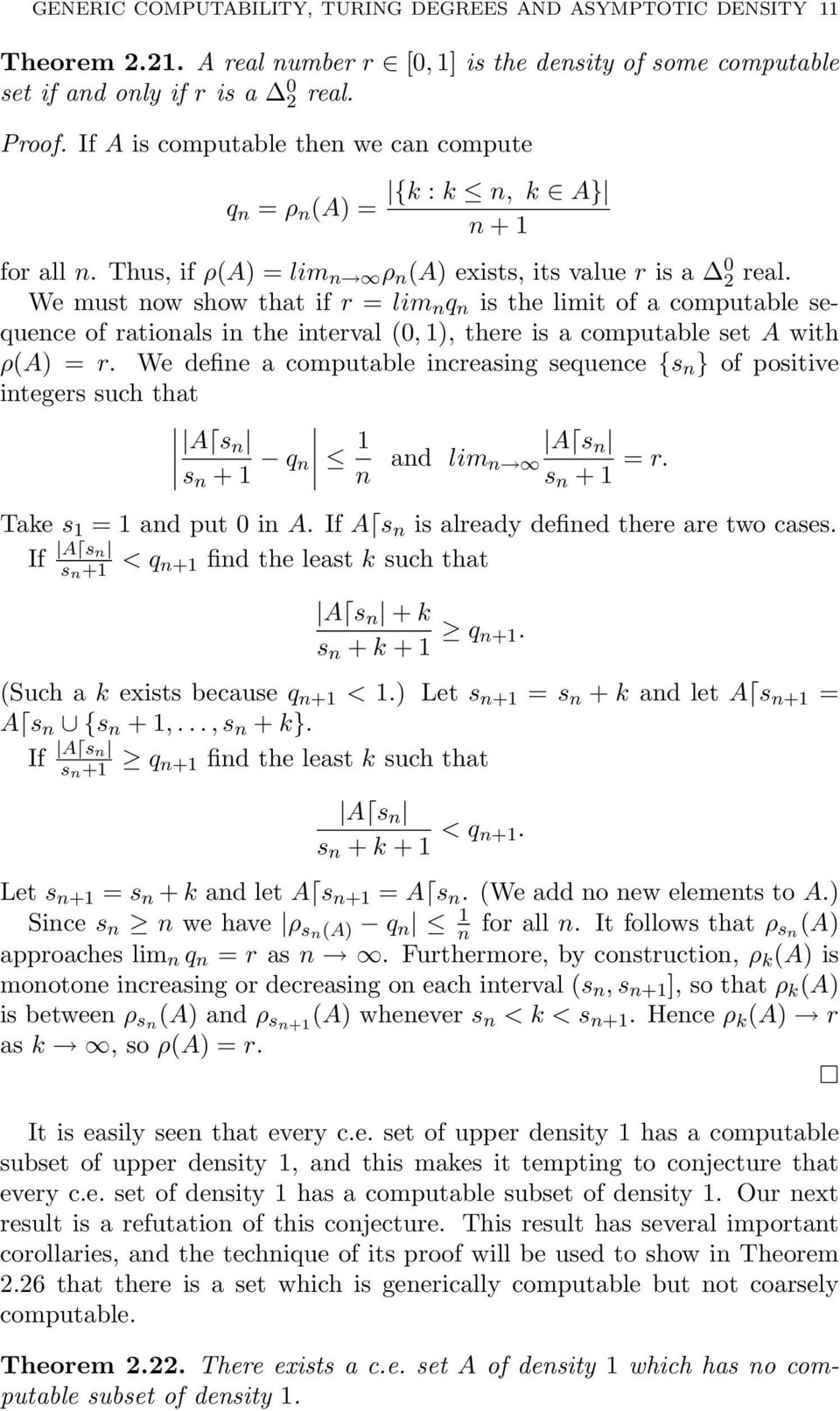 We must now show that if r = lim n q n is the limit of a computable sequence of rationals in the interval (0, 1), there is a computable set A with ρ(a) = r.