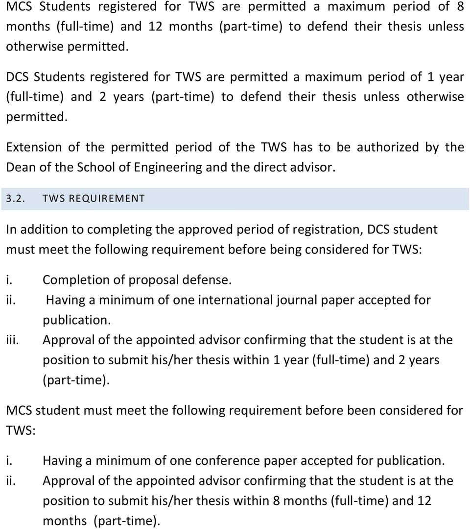 Extension of the permitted period of the TWS has to be authorized by the Dean of the School of Engineering and the direct advisor. 3.2.
