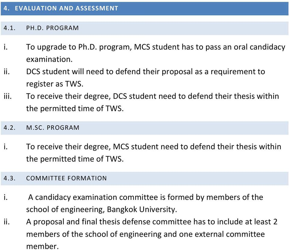 To receive their degree, DCS student need to defend their thesis within the permitted time of TWS. 4.2. M.SC. PROGRAM i.