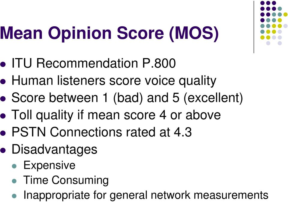 (excellent) Toll quality if mean score 4 or above PSTN Connections
