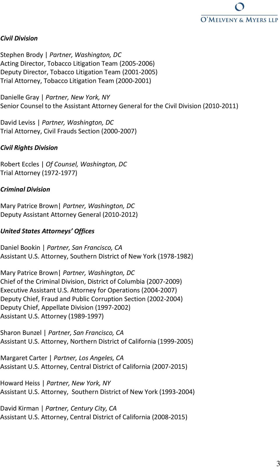 Section (2000-2007) Civil Rights Division Robert Eccles Of Counsel, Washington, DC Trial Attorney (1972-1977) Criminal Division Mary Patrice Brown Partner, Washington, DC Deputy Assistant Attorney