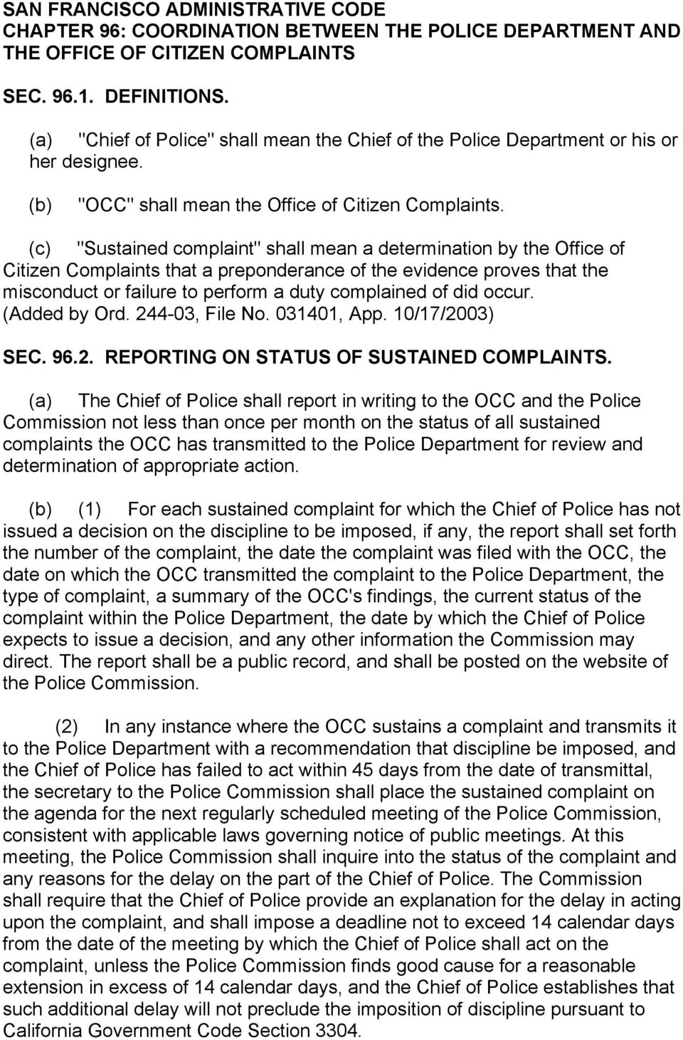 "(c) ""Sustained complaint"" shall mean a determination by the Office of Citizen Complaints that a preponderance of the evidence proves that the misconduct or failure to perform a duty complained of did"