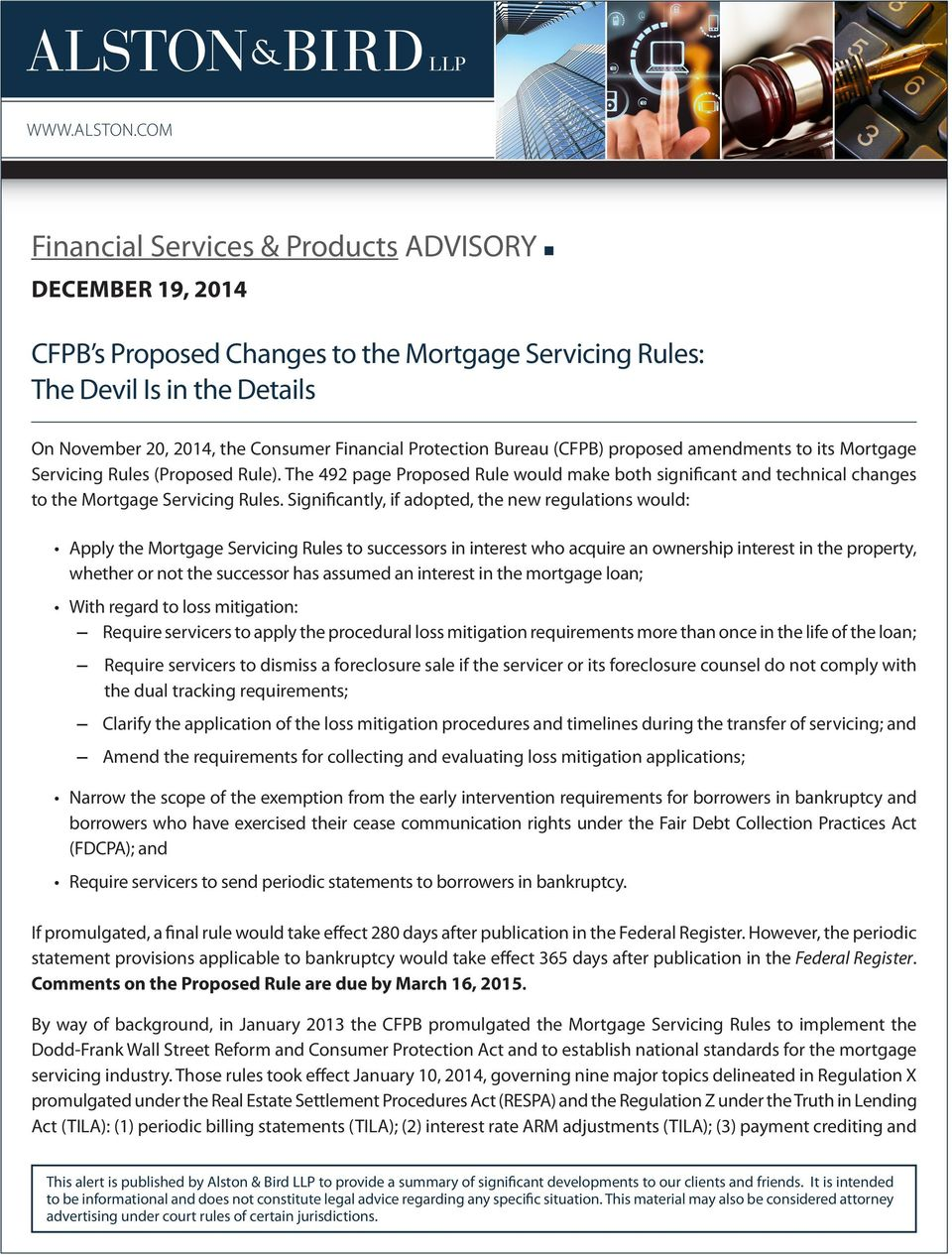 Protection Bureau (CFPB) proposed amendments to its Mortgage Servicing Rules (Proposed Rule).