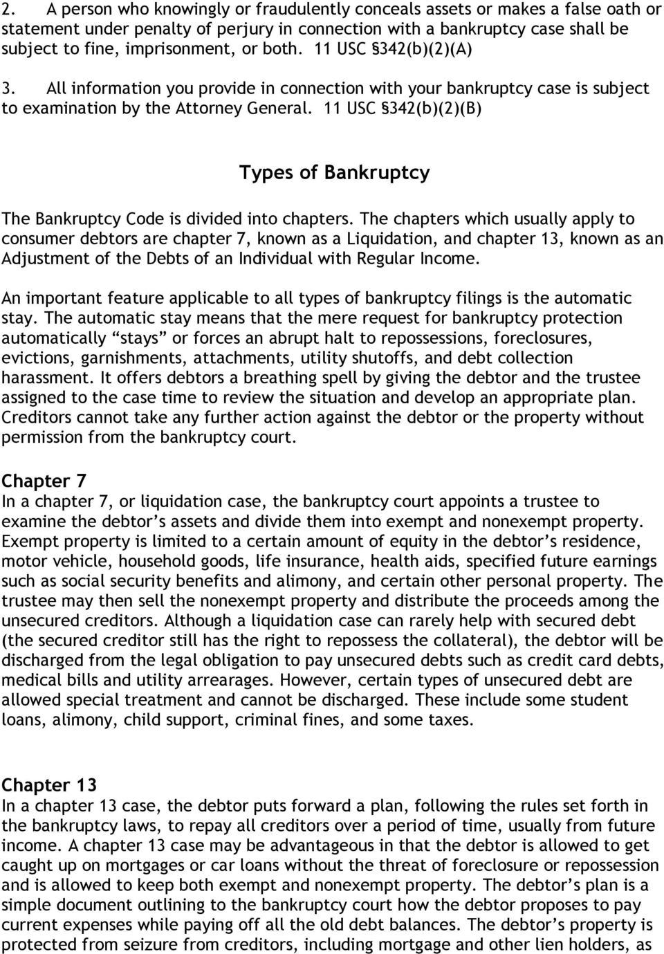 11 USC 342(b)(2)(B) Types of Bankruptcy The Bankruptcy Code is divided into chapters.