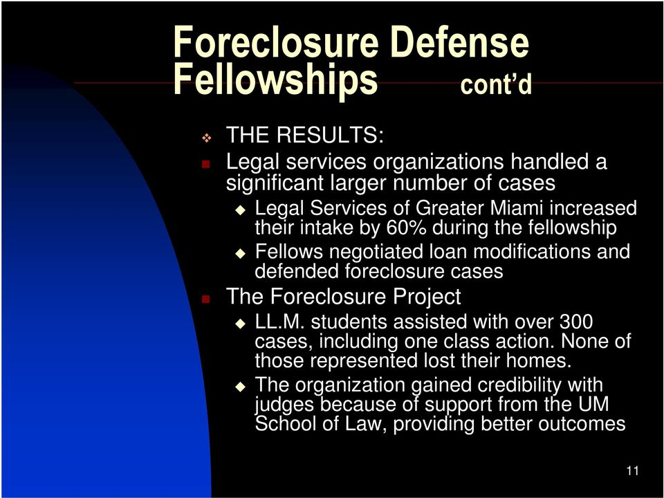 foreclosure cases The Foreclosure Project LL.M. students assisted with over 300 cases, including one class action.