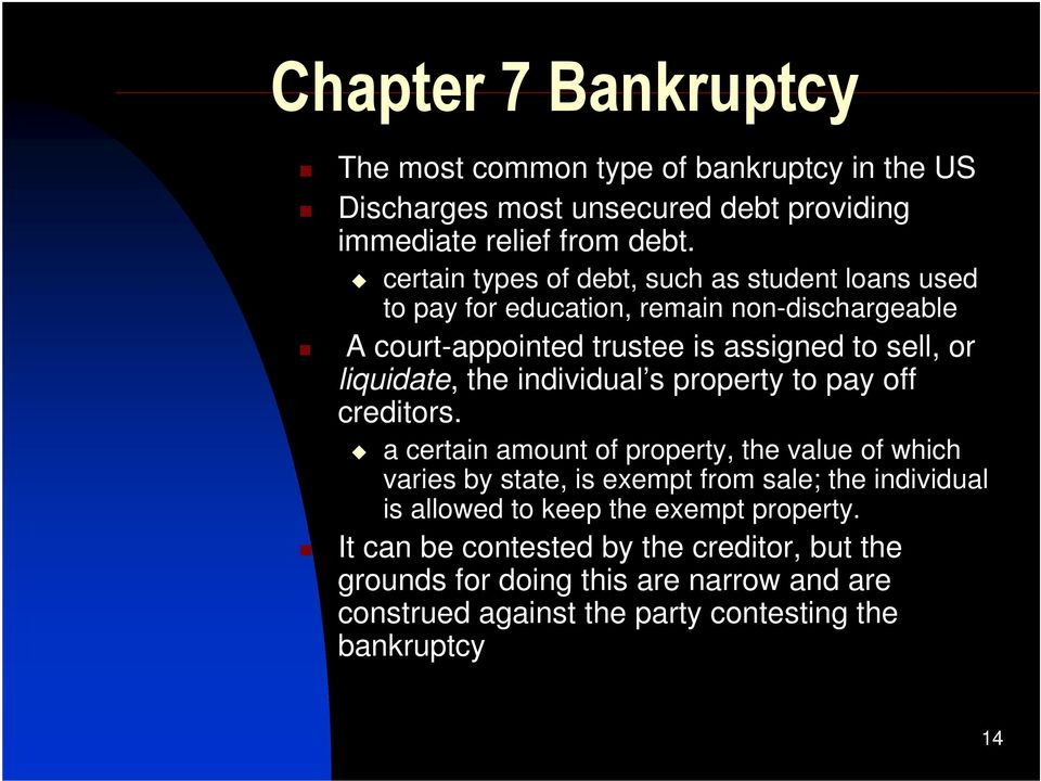 liquidate, the individual s property to pay off creditors.