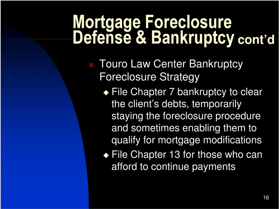 temporarily staying the foreclosure procedure and sometimes enabling them to