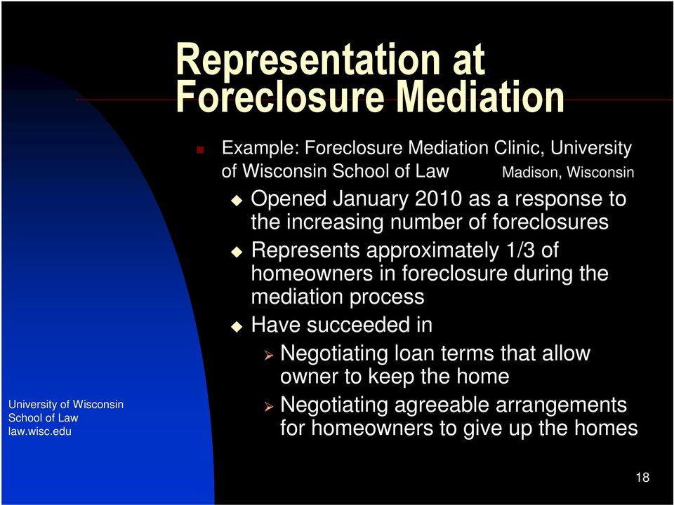 response to the increasing number of foreclosures Represents approximately 1/3 of homeowners in foreclosure during the
