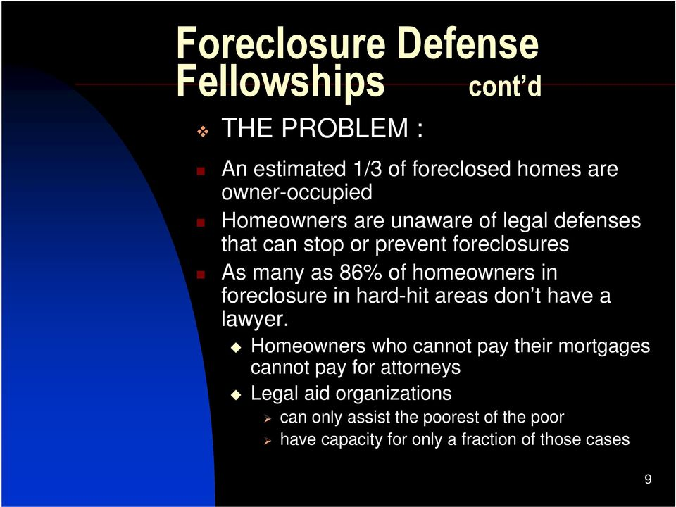 foreclosure in hard-hit areas don t have a lawyer.