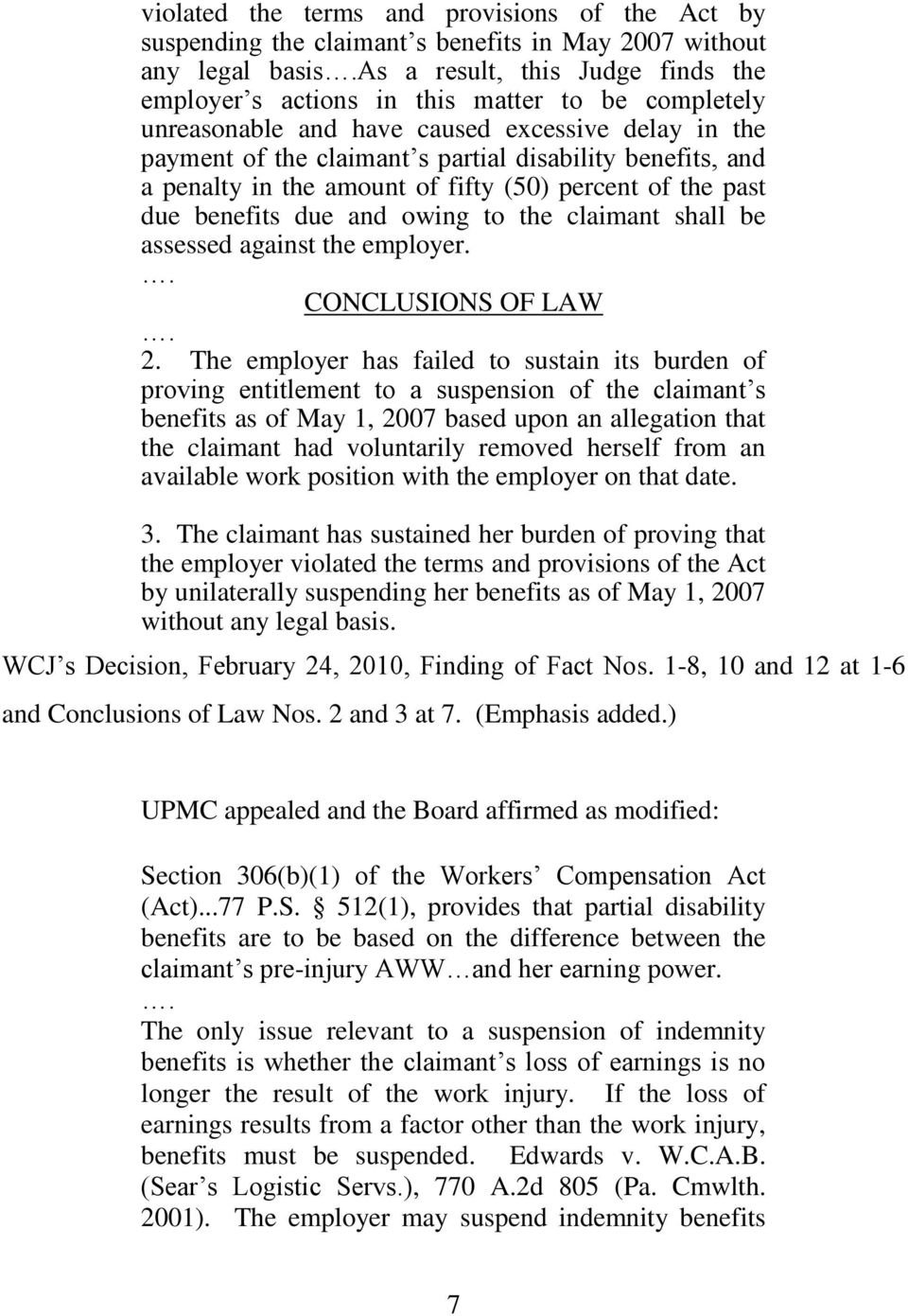 and owing to the claimant shall be assessed against the employer. CONCLUSIONS OF LAW 2.
