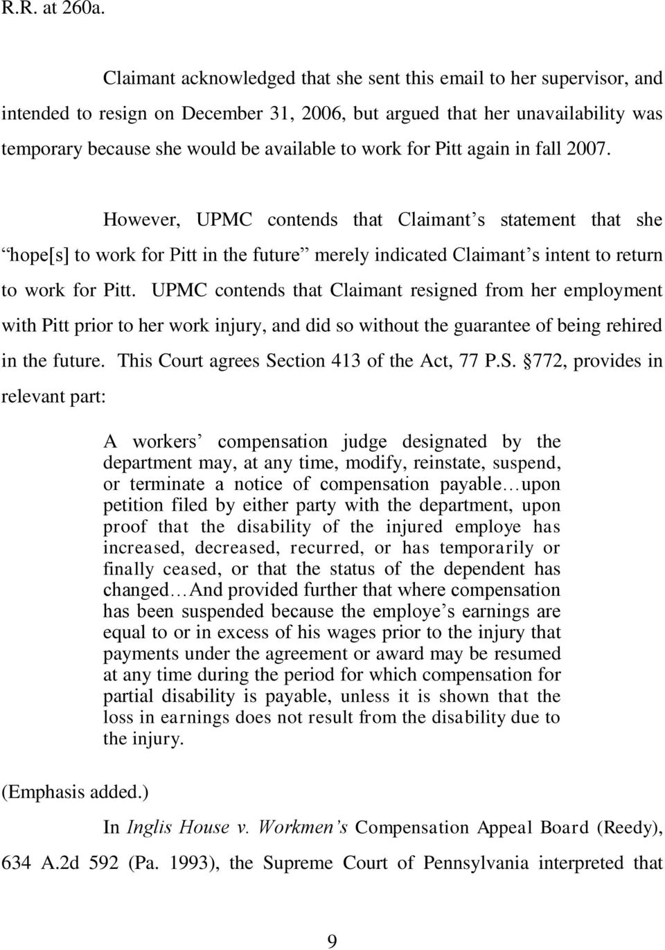 for Pitt again in fall 2007. However, UPMC contends that Claimant s statement that she hope[s] to work for Pitt in the future merely indicated Claimant s intent to return to work for Pitt.