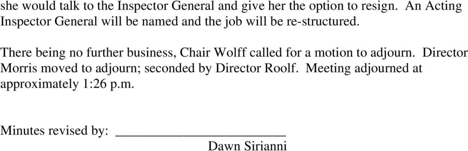 There being no further business, Chair Wolff called for a motion to adjourn.