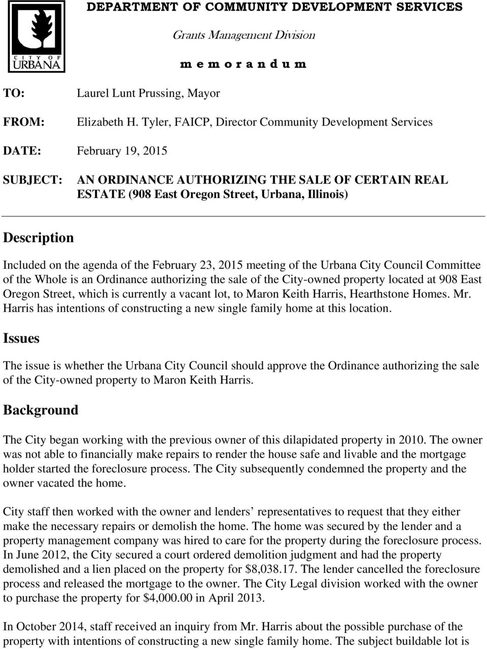Included on the agenda of the February 23, 2015 meeting of the Urbana City Council Committee of the Whole is an Ordinance authorizing the sale of the City-owned property located at 908 East Oregon
