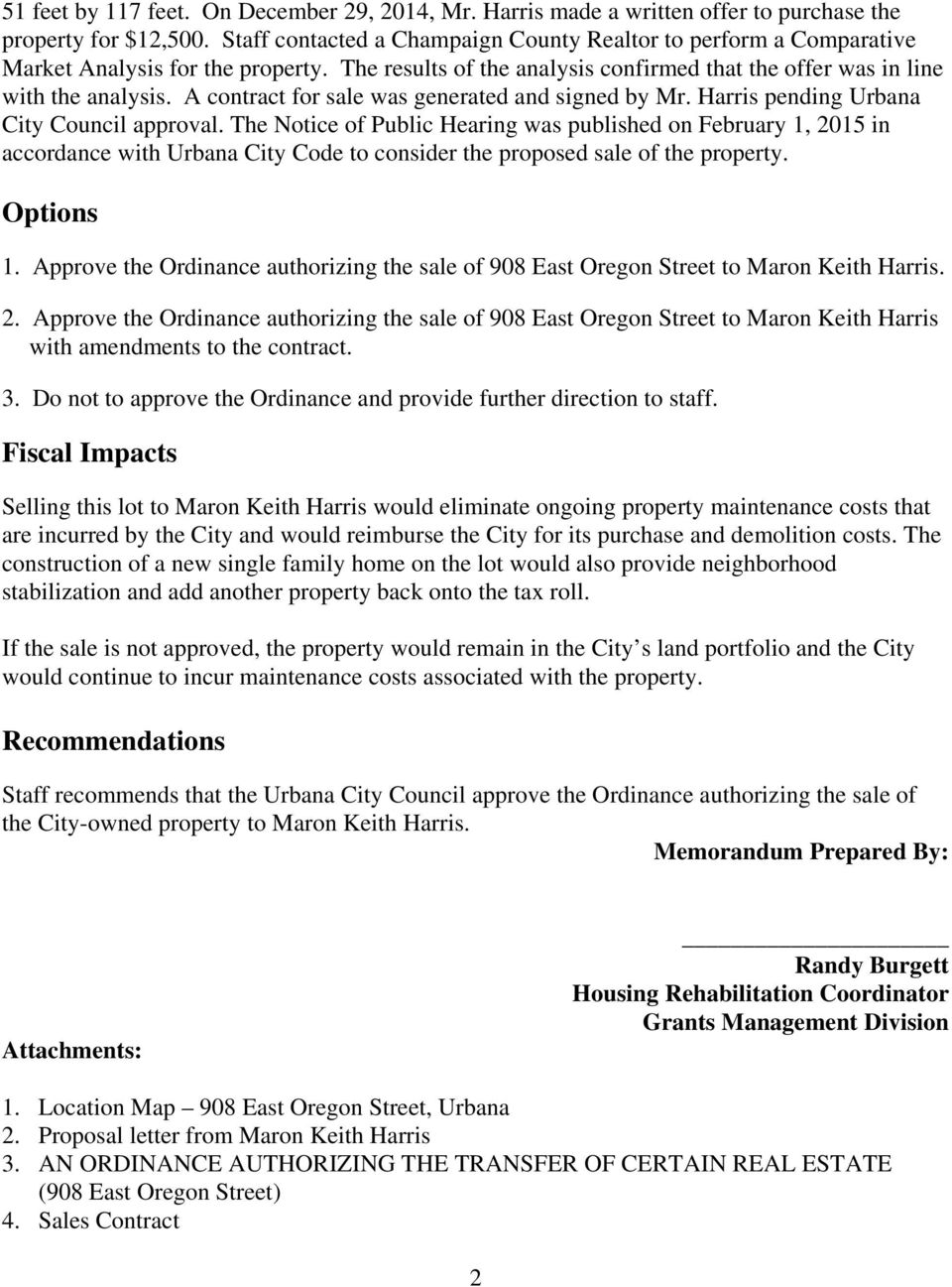 A contract for sale was generated and signed by Mr. Harris pending Urbana City Council approval.