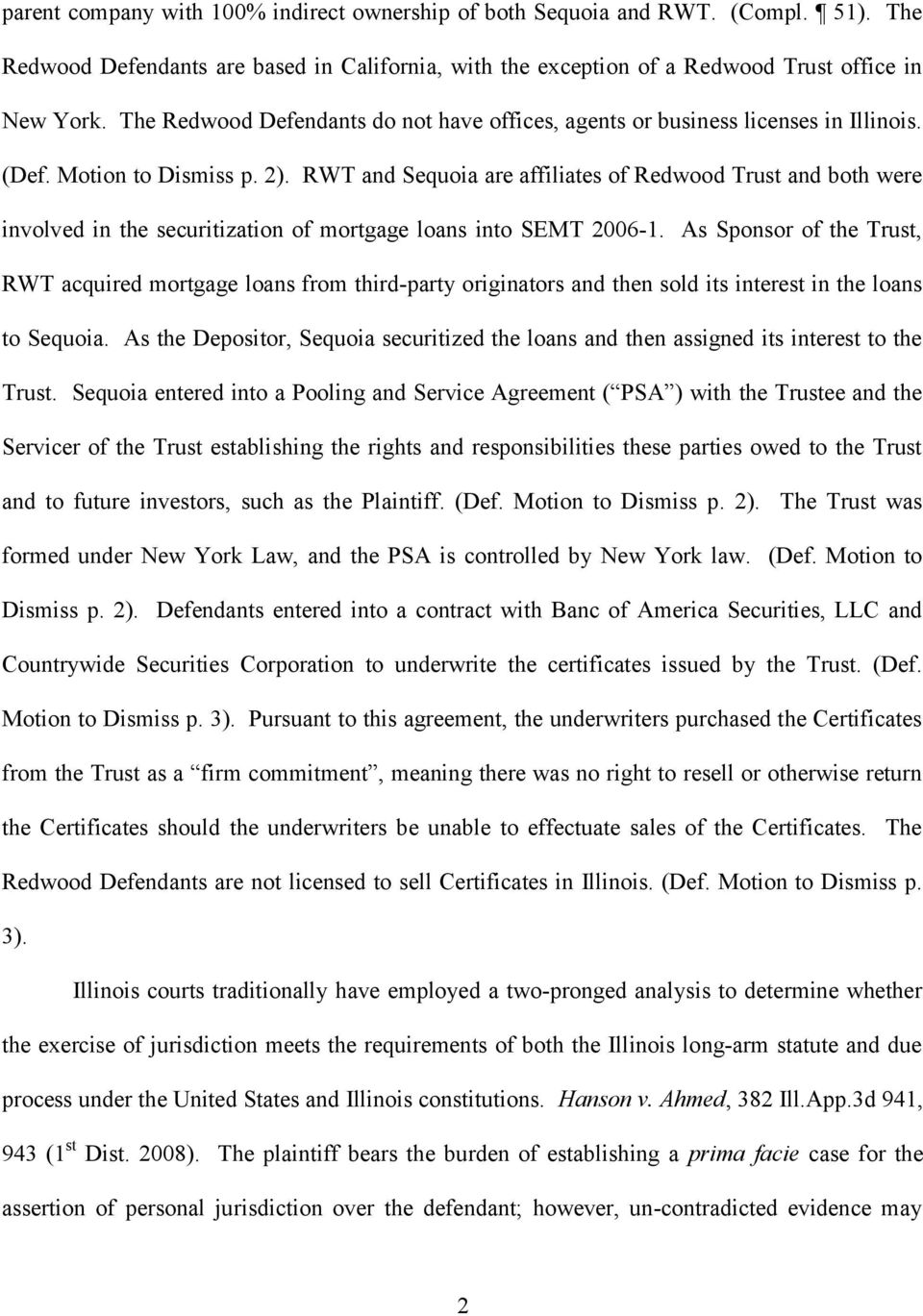 RWT and Sequoia are affiliates of Redwood Trust and both were involved in the securitization of mortgage loans into SEMT 2006 1.