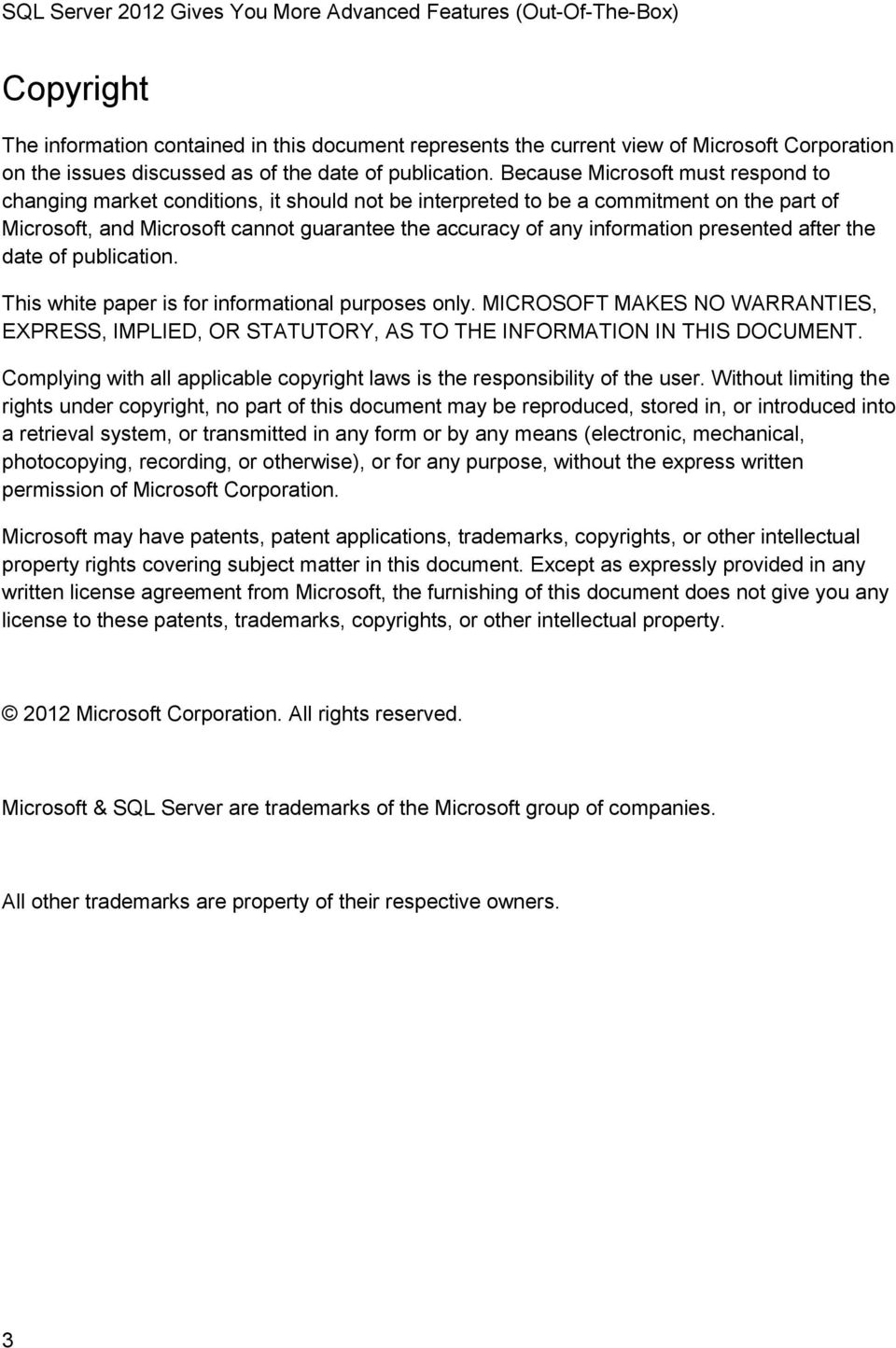 presented after the date of publication. This white paper is for informational purposes only. MICROSOFT MAKES NO WARRANTIES, EXPRESS, IMPLIED, OR STATUTORY, AS TO THE INFORMATION IN THIS DOCUMENT.