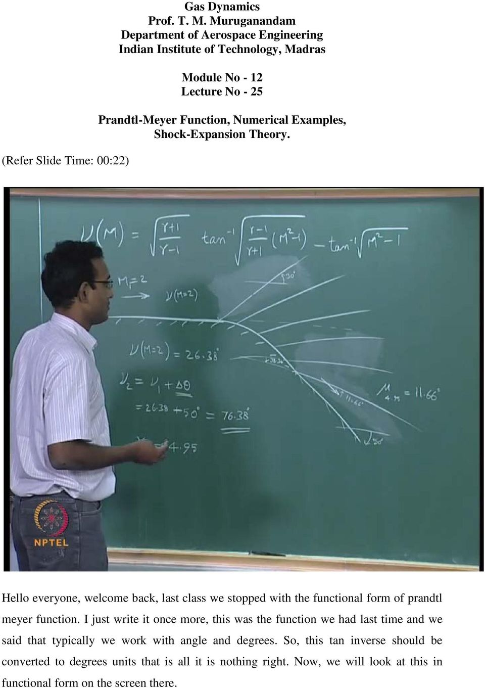 Examples, Shock-Expansion Theory. Hello everyone, welcome back, last class we stopped with the functional form of prandtl meyer function.