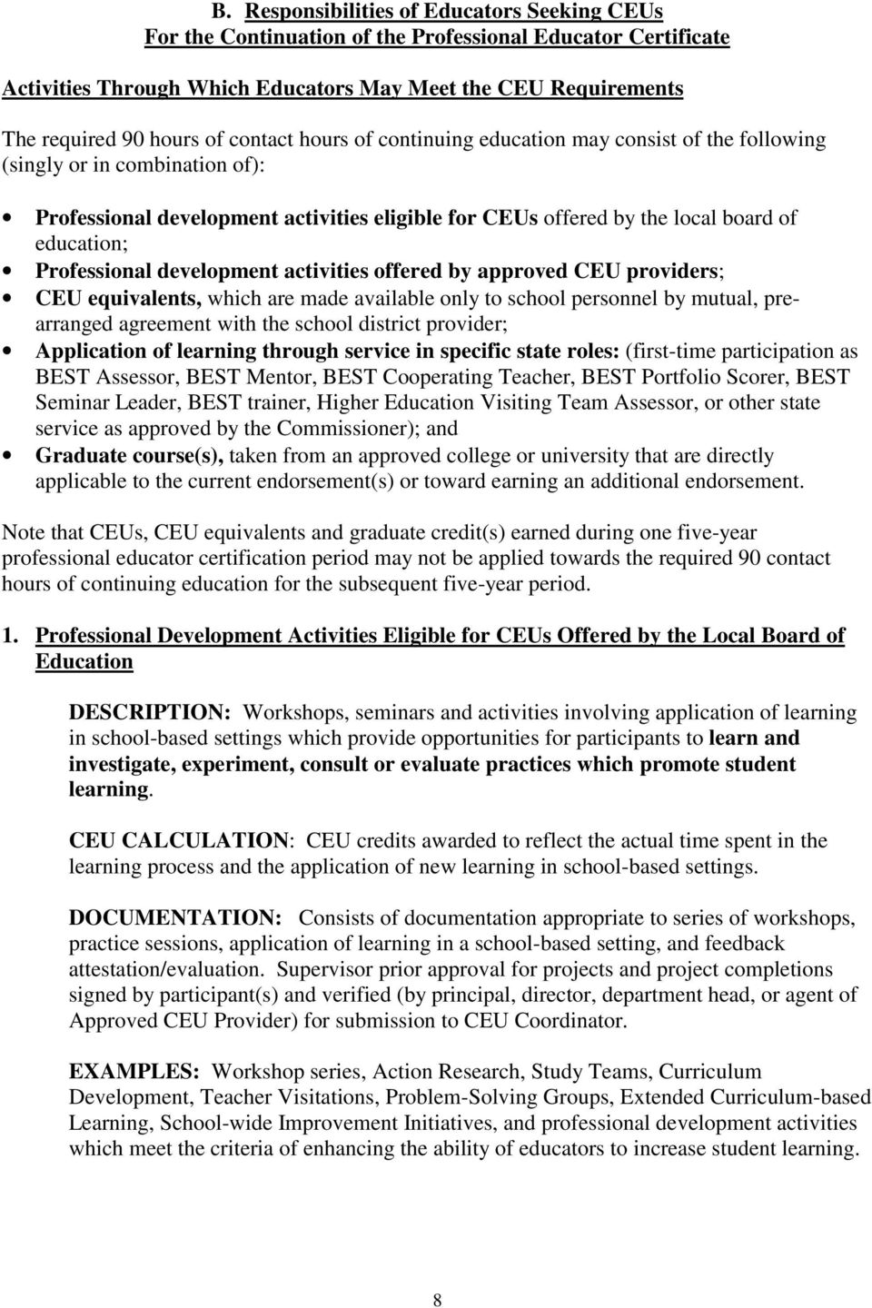 Professional development activities offered by approved CEU providers; CEU equivalents, which are made available only to school personnel by mutual, prearranged agreement with the school district