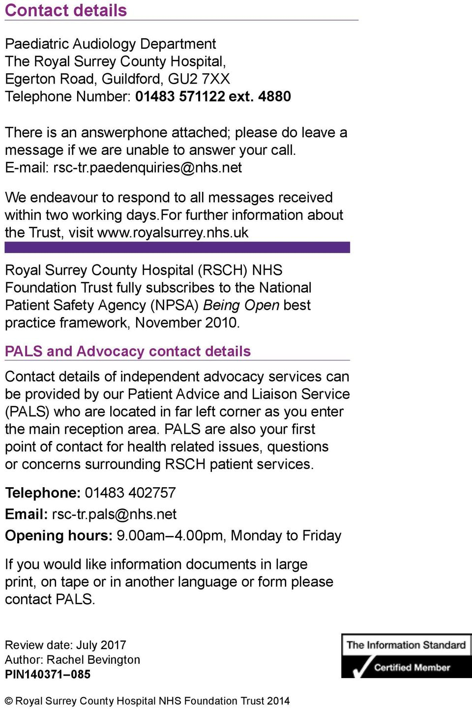 net We endeavour to respond to all messages received within two working days.for further information about the Trust, visit www.royalsurrey.nhs.