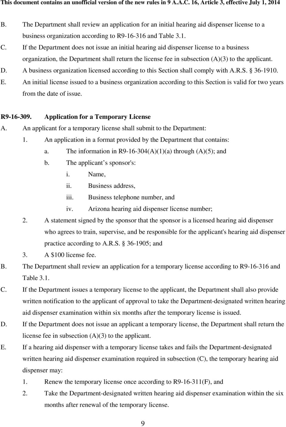 R.S. 36-1910. E. An initial license issued to a business organization according to this Section is valid for two years from the date of issue. R9-16-309. Application for a Temporary License A.