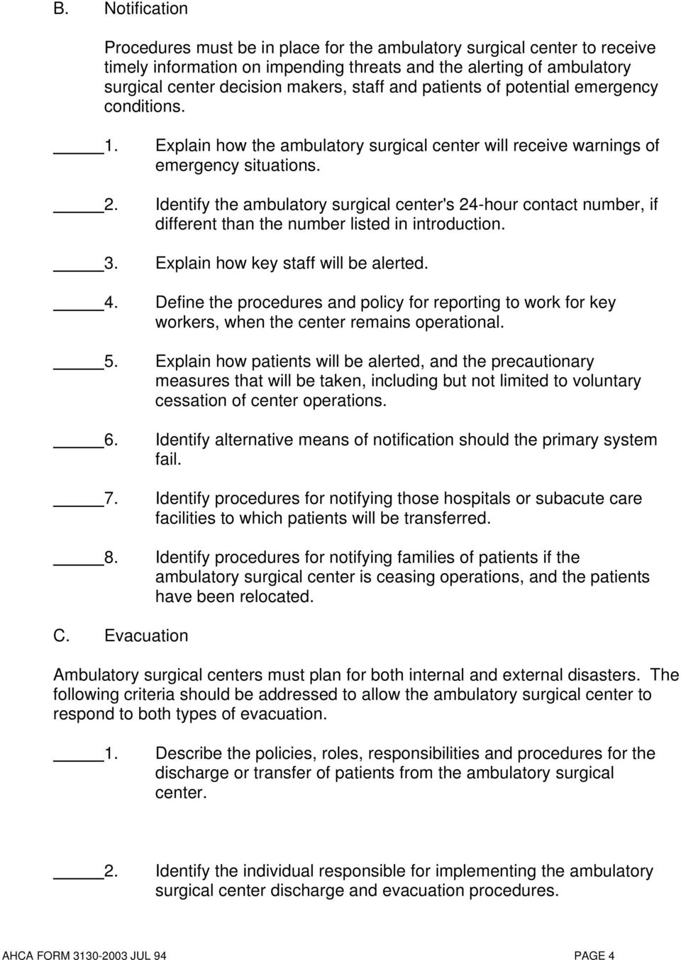 Identify the ambulatory surgical center's 24-hour contact number, if different than the number listed in introduction. 3. Explain how key staff will be alerted. 4.