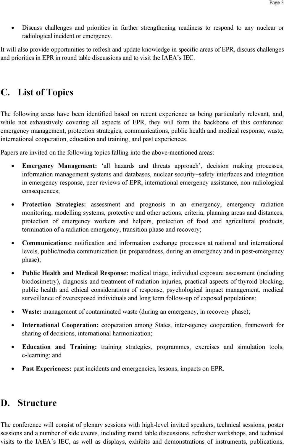 List of Topics The following areas have been identified based on recent experience as being particularly relevant, and, while not exhaustively covering all aspects of EPR, they will form the backbone