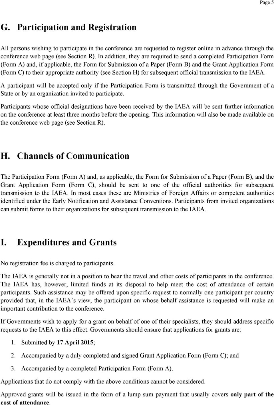 appropriate authority (see Section H) for subsequent official transmission to the IAEA.