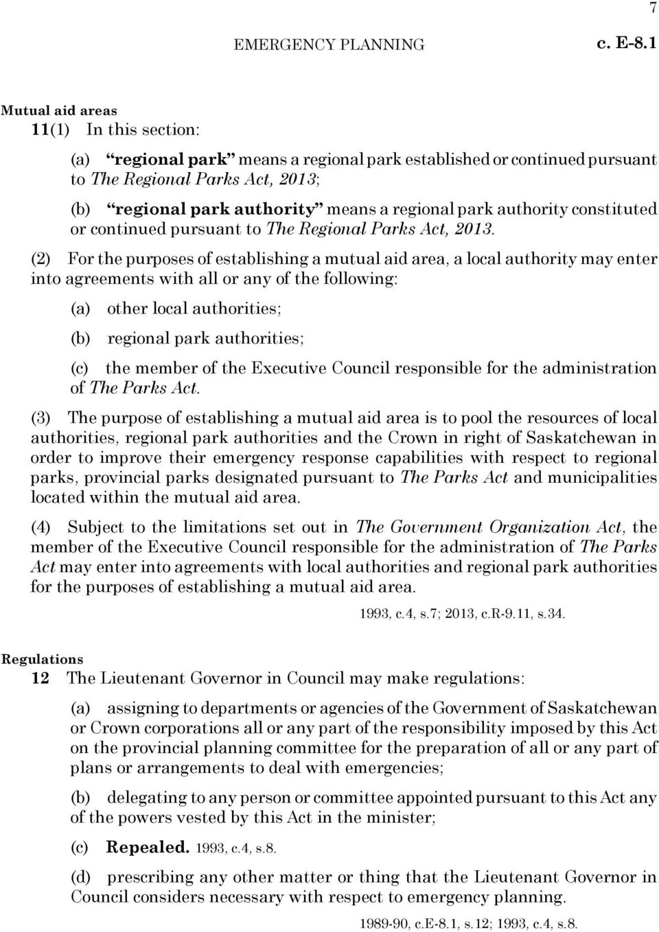 authority constituted or continued pursuant to The Regional Parks Act, 2013.