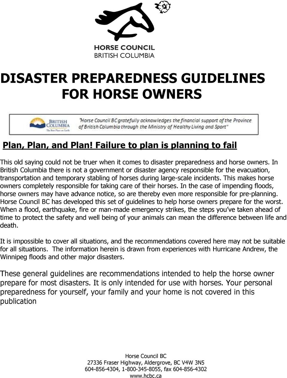 This makes horse owners completely responsible for taking care of their horses.