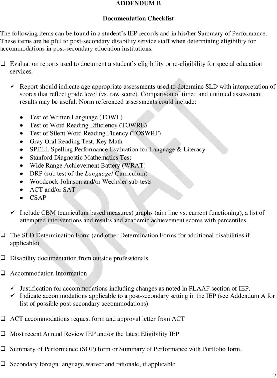 Evaluation reports used to document a student s eligibility or re-eligibility for special education services.
