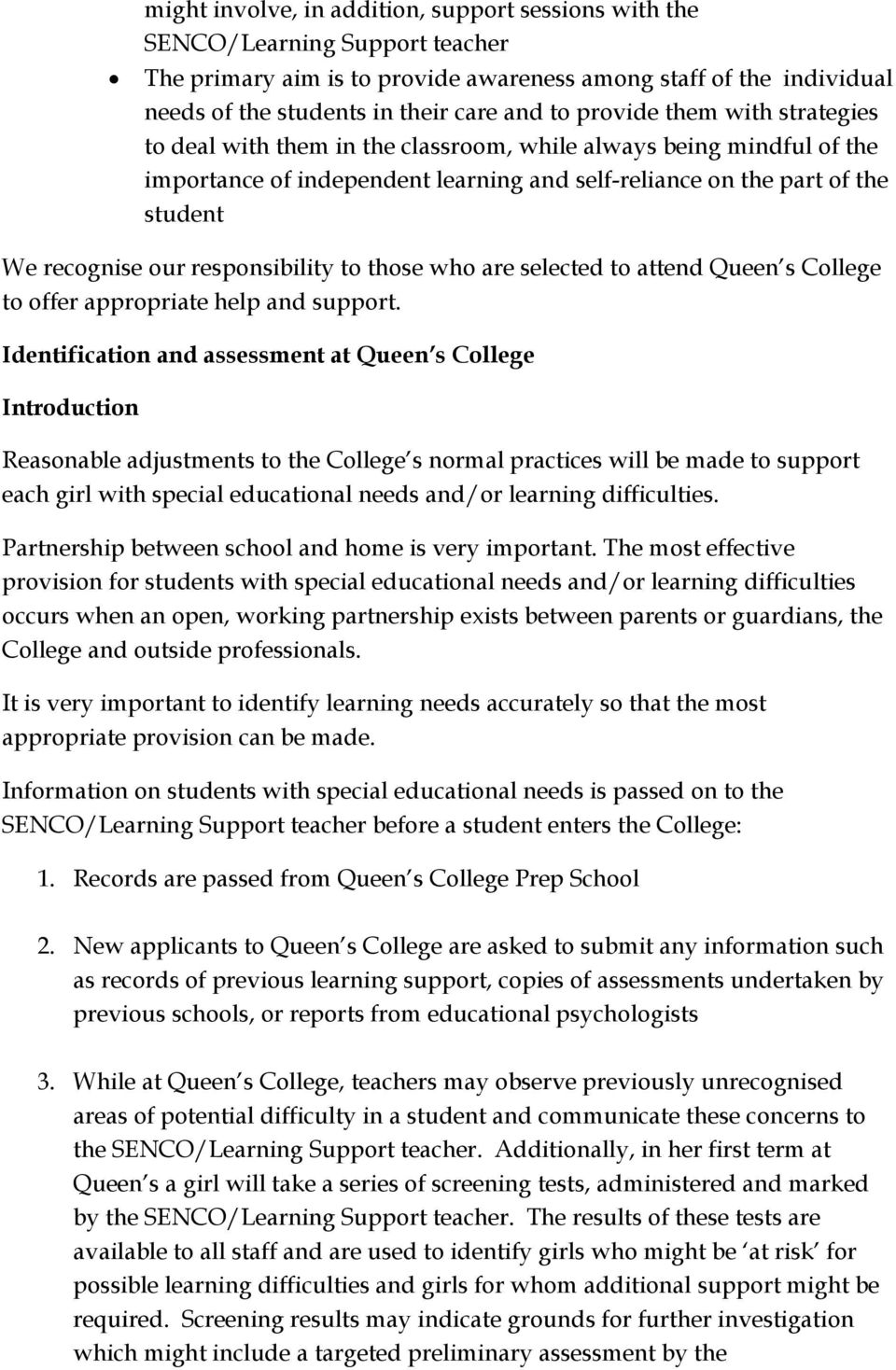responsibility to those who are selected to attend Queen s College to offer appropriate help and support.
