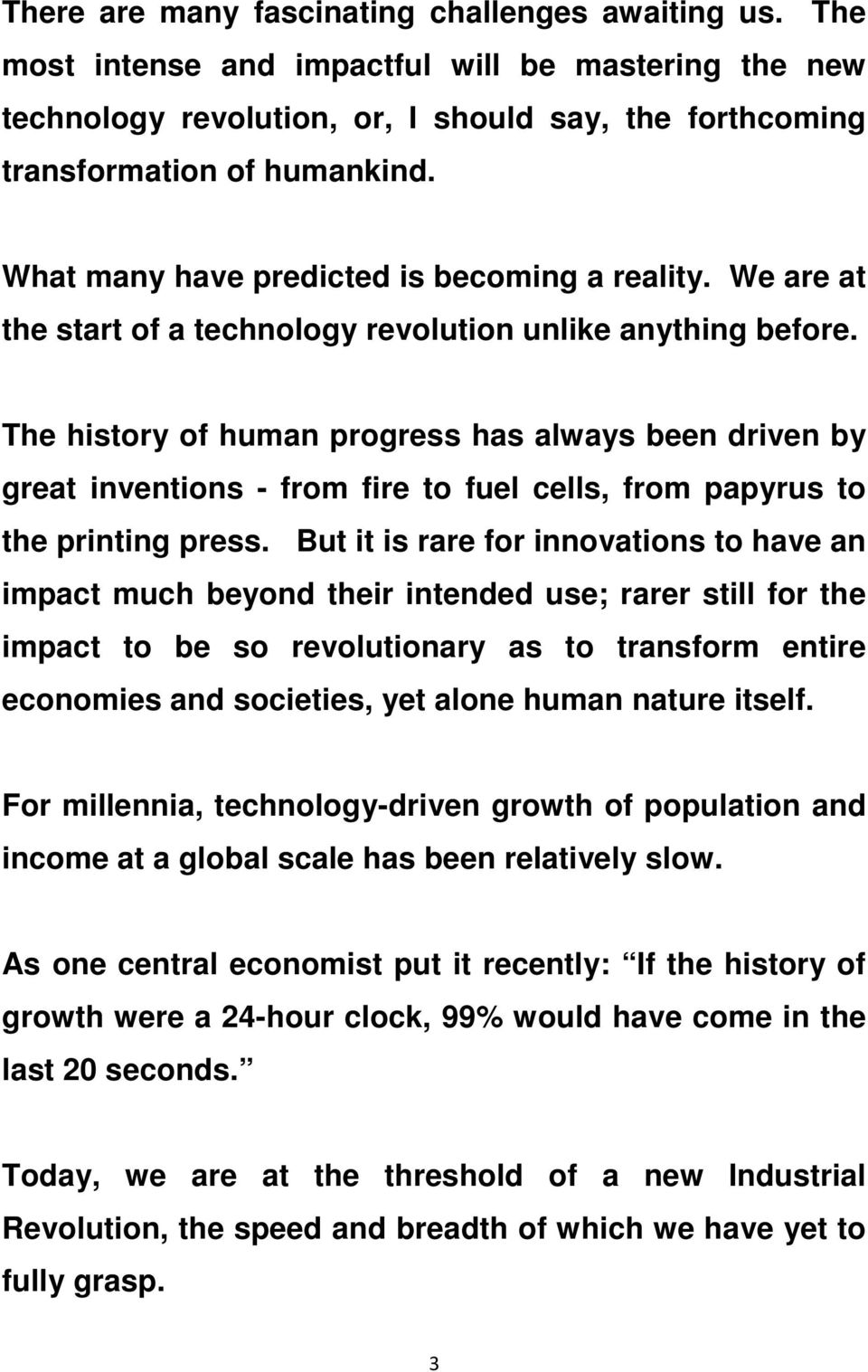 The history of human progress has always been driven by great inventions - from fire to fuel cells, from papyrus to the printing press.