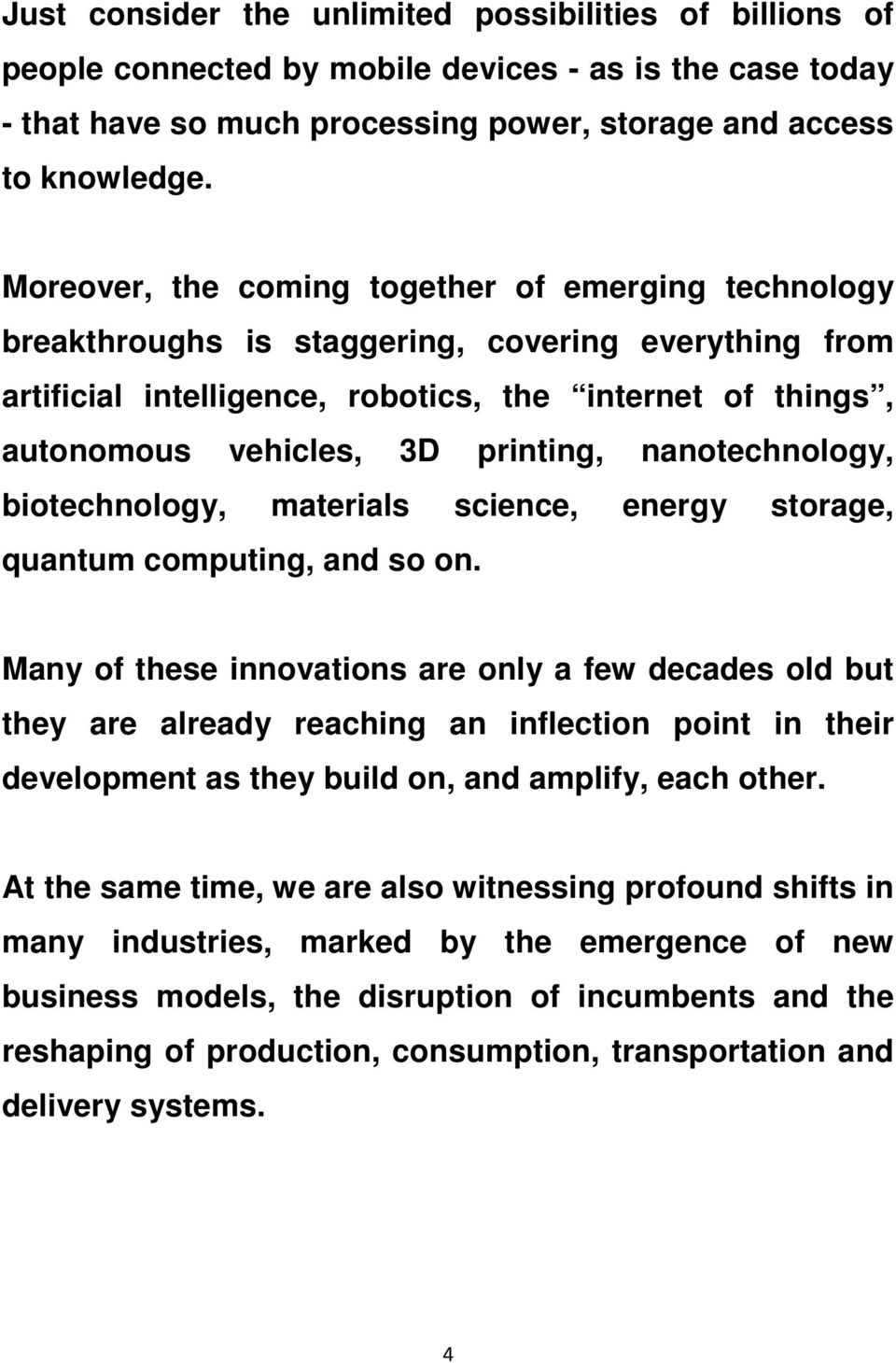 nanotechnology, biotechnology, materials science, energy storage, quantum computing, and so on.
