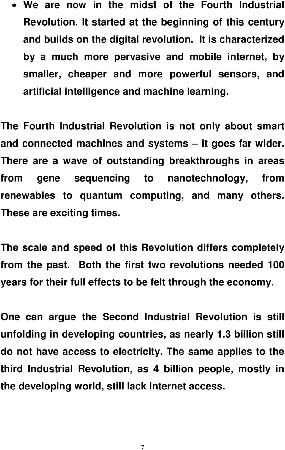 The Fourth Industrial Revolution is not only about smart and connected machines and systems it goes far wider.