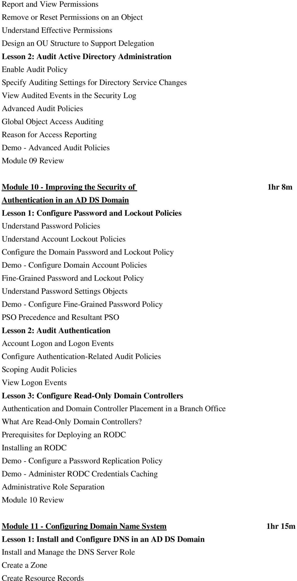 Demo - Advanced Audit Policies Module 09 Review Module 10 - Improving the Security of Authentication in an AD DS Domain Lesson 1: Configure Password and Lockout Policies Understand Password Policies