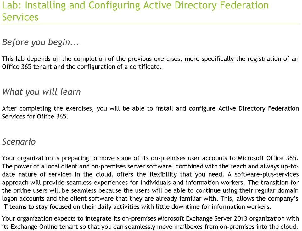 What you will learn After completing the exercises, you will be able to install and configure Active Directory Federation Services for Office 365.