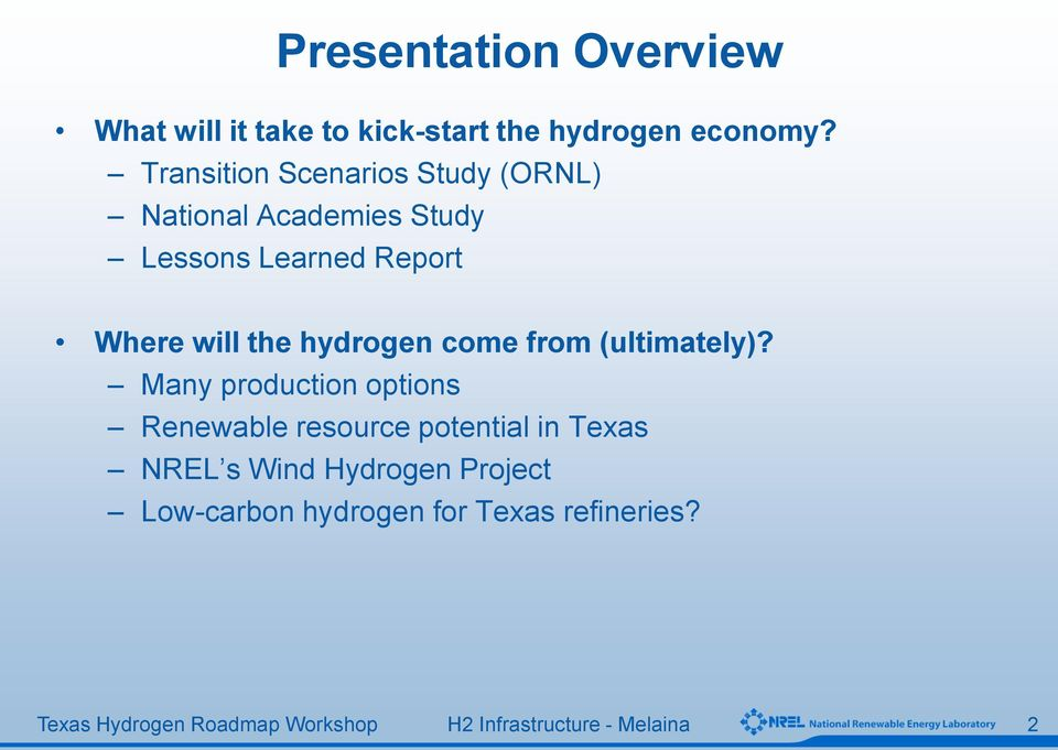 Where will the hydrogen come from (ultimately)?