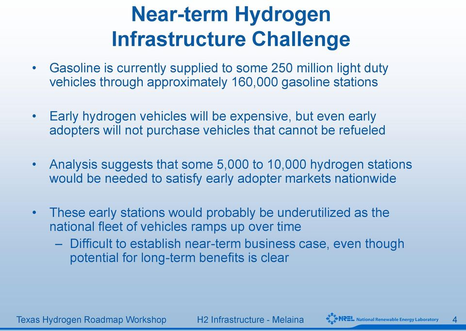 suggests that some 5,000 to 10,000 hydrogen stations would be needed to satisfy early adopter markets nationwide These early stations would probably be