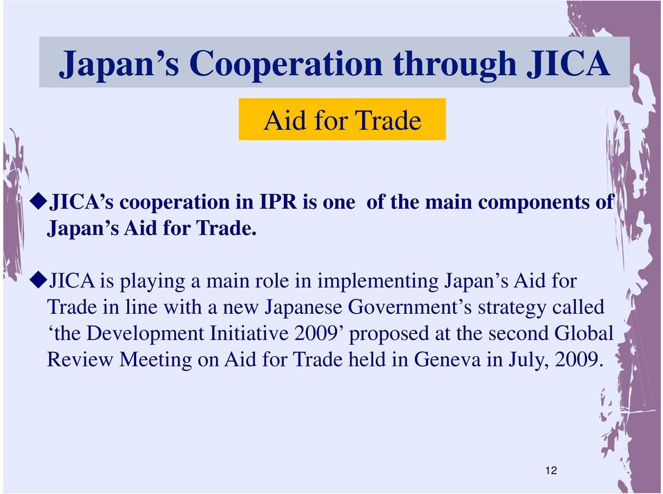JICA is playing a main role in implementing Japan s Aid for Trade in line with a new Japanese